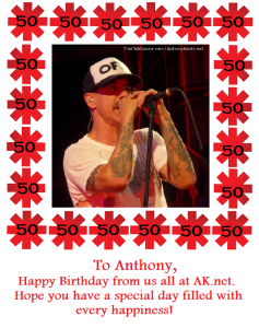 happy 50th birthday message to Anthony Kiedis RHCP